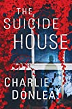 The Suicide House: A Gripping and Brilliant Novel...