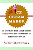 The Ice Cream Maker: An Inspiring Tale About...